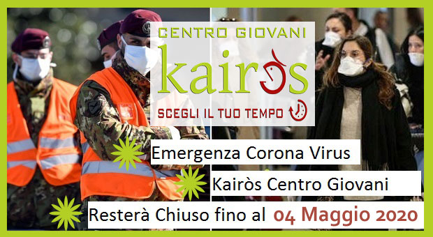 CORONA VIRUS -COVID 19 - CHIUSURA - www.centrogiovanikairos.it
